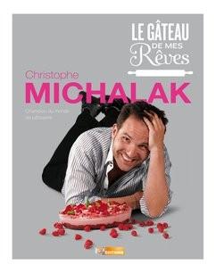 christophe michalak, le gâteau de mes rêves
