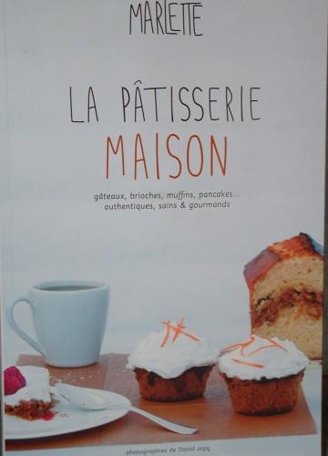 marlette, livre de pâtisserie, La pâtisserie maison, sans gluten, marabout